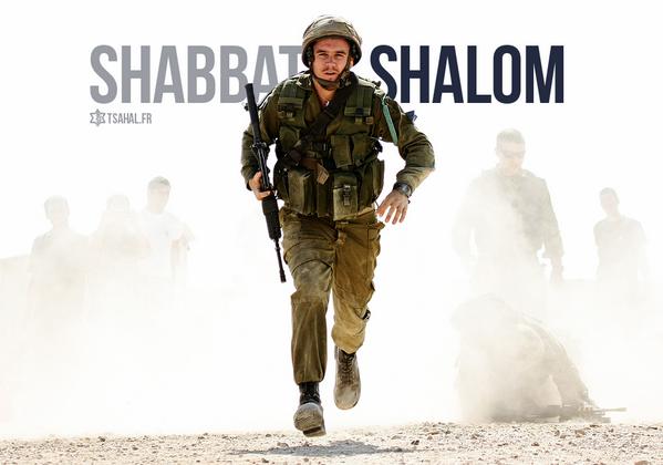 Tsahal veille sur vous edt vous souhaite Shabbat Shalom.......